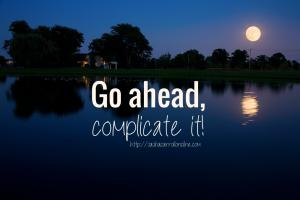 Go Ahead, Complicate It   With Grit & Grace   http://sashacarrollonline.com